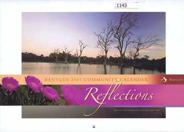Calendar, Banyule City Council, Banyule Community Calendar 2007: Reflections - Banyule's waterways, native flora and fauna, 2007_