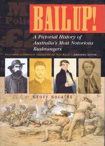 Book, Bailed up: a pictorial history of Australia's most notorious bushrangers / by Geoff Hocking, 2002_