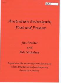 Booklet, Jim Poulter et al, Australian sovereignty - past and present, by Jim Poulter and Bill Nicholson, 2012_