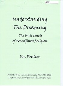 Booklet, Understanding the Dreaming: the basic tenets of Wandjinist religion, by Jim Poulter, 2015c