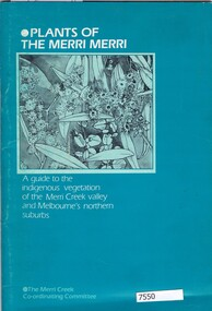 Book, Norman Anderson, Plants of the Merri Merri: a guide to the indigenous vegetation of the Merri Creek valley and Melbourne's northern suburbs, 1984