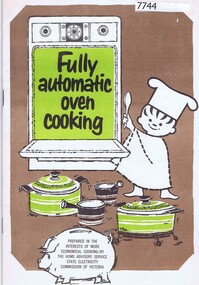 Booklet - Recipe Book, Fully automatic oven cooking; prepared by the Home Service Section of the State Electricity Commission of Victoria, 1960s