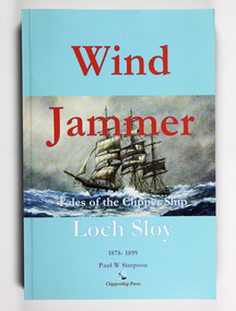 Book, Paul W. Simpson, Wind jammer : tales of the clipper ship Loch Soy : 1878 - 1899, 2016
