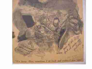 """Cartoon, """"Yer know, Blue, sometimes I sit back and wishes I was 'ome"""", 1940 (estimated)"""
