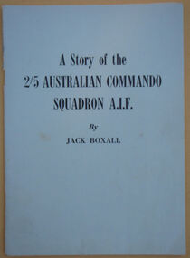 A Story of the 2/5th Australian Commando Squadron by Jack Boxall