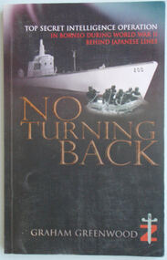 Book, No Turning Back: Top Secret Intelligence Operation in Borneo During World War II Behind Japanese Lines