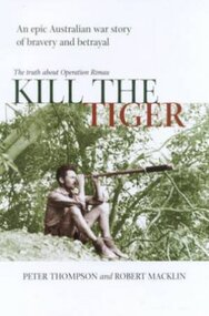 Book, Kill The Tiger- The Truth About Operation RIMAU