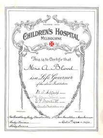 Certificate, Life Governorship of Childrens Hospital Melbourne presented to Mrs A Blood - 1928