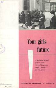 """Pamphlet, Education Dept Victoria Brochures """"Your Girl's Future"""" and """"Your boy's future"""" in Technical Schools (possibly 1987)"""