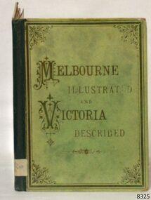 Book, Melbourne Illustrated and Victoria Described