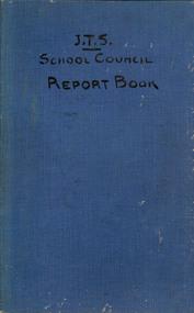Book, Ballarat Junior Technical School Council Report Book, 1923-1949