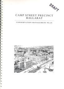 Book, Camp Street Precinct Ballarat Conservation Management Plan (Draft), 1999, 10/1999