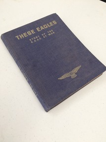 Book - RAAF at War, Halstead Press Limited, These Eagles
