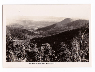 An early black and white photograph of the view from Nichol's Lookout which is on the Marysville-Wood's Point Road near Marysville, Victoria. The photograph was also used to produce the Rose Series postcard P. 2324.