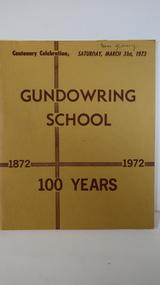 Book - Gundowring x2, Gundowring School 1872 - 1972 100 Years