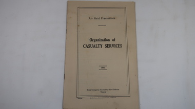 Book - Air Raid Precautions, 1941, Organisation of Casualty Services by State Emergency Council for Civil Defence Victoria