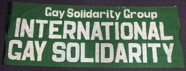 Banner, Gay Solidarity Group : International Gay Solidarity, c.1978, 1978
