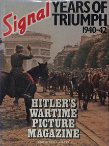 Book, YEARS OF TRIUMPH 1940-42. Hitler's Wartime Picture Magazine, SIGNAL