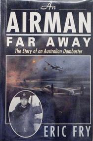 Book, AN AIRMAN FARAWAY The Story of an Australian Dam Buster
