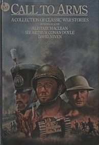 Fiction Anthology, CALL TO ARMS.  A collection of classic war stories