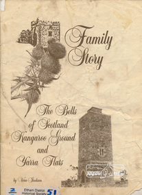 Book, Family story, concerning a Scottish border family which migrated to the Port Phillip District of Australia in 1839 and the countryside which became their home / by Vera Jackson, 1986