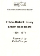 Eltham District History, Eltham Road Board, 1856-1871; Research by Keith Chappel