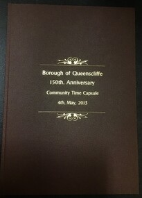 Front view of bound commemorative copy of the Borough of Queenscliffe 150th Anniversary Community Capsule 4 May 2013