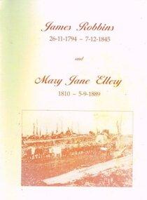 Family History, James Robbins (1794-1845) and Mary Jane Ellery (1810-1889), February 1998