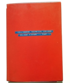 Folder - CTS, Collingwood Technical College. College History. Part 1, 1960s