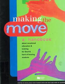 Booklet: Making the move ... Northern Melb. Inst. of TAFE 1996, Making the Move: A Handbook about Vocational Education & Training for Deaf & Hard of Hearing Students 1996
