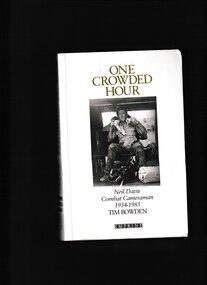 Book, Peter Brune, One crowded hour: Neil Davis combat cameraman 1934-1985, 1988