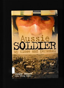 Book, Denny Neave et al, Aussie soldier: Up close and personal, 2008
