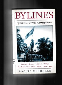 Book, Lachie Mc Donald, Bylines: Memoirs of a war correspondent, 1998