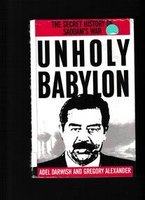 Book, Adel Darwish et al, Unholy Babylon: The secret history of Saddam's war, 1991