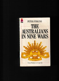 Book, Peter Firkins, The Australians in nine wars: From Waikato to Long Tan, 1982