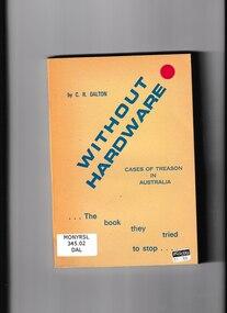 Book, Catherine Dalton, Without hardware: Cases of treason in Australia, 1970