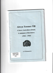 Book, AY Fitzmaurice, Alwyn Terence Till : a brave Australian airman : a summary of his letters (1942-1944), 2010