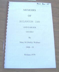 Book, Mary (Molly) Wallace, Memoirs of Bolangum Inn and Earlier 'An Era', Typed Copy, 1979