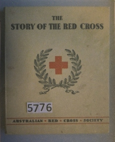 Book, Australian Red Cross Society, The Story of the Red Cross - Australian Red Cross Society, 1940's