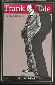 Book, Frank Tate- A Biography- R.J.W Selleck- Globe Press- 1982