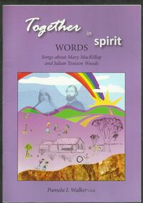 Song Book, Together in Spirit- Words- Songs about Mary MacKillop, Julian Tenison Woods, By Pamela M Walker OAM- Europa Press Thebarton- 2010