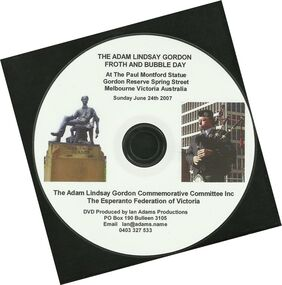 CD, The Adam Lindsay Gordon Froth and Bubble Day- Esperanto Poetry Competition- Paul Montford Statue- RHSV- 24 June 2007