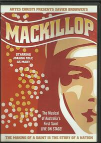 DVD, MACKILLOP The Musical of Australia's First Saint- By Xavier Brouwer- Melbourne and Sydney- 2010