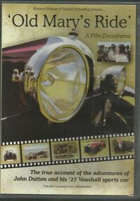 DVD, Old Mary's Ride- Brenton Manser and Robert Tremelling- True account of John Dutton and his 1927 sports Vauxhall Sports Car
