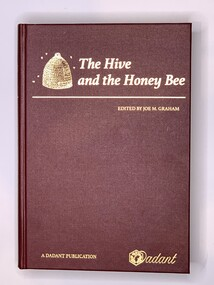 Publication, The Hive and the Honey Bee (A Dadant Publication) Extensively revised from the 1992 edition, edited by Joe M Graham, 2015