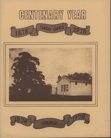 Book - Softcover book, A History of Tancks Corner - Yarrambat State School No. 2054 Centenary Year 1878-1978, 1978