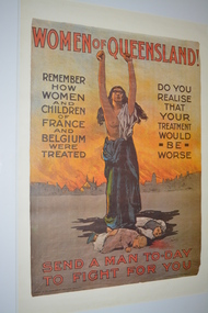 Poster, Women of Queensland!: Send a man today to fight for you, c1914-1918
