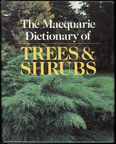 Publication, Macquarie Library, The Macquarie dictionary of trees and shrubs (Macquarie Library), Dee Why, New South Wales, 1986