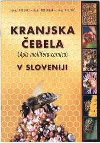 Publication, Gregori, J., Poklukar, J. & Mihelič, J, Kranjska čebela (Apis mellifera carnica) v Sloveniji (Gregori, J., Poklukar, J. & Mihelič, J.), Lukovica, 2003