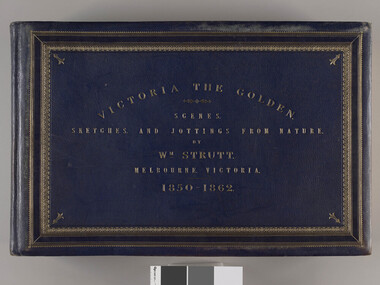 Victoria the Golden, Strutt, William 1825-1915, Victoria the golden : scenes, sketches, and jottings from nature, 1850-1862, c.1895